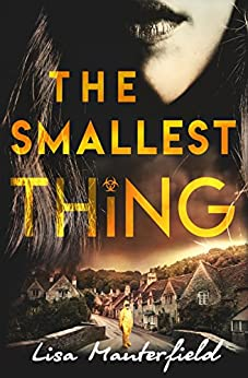 The Smallest Thing by [Manterfield, Lisa]
