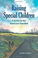 Raising Special Children: A Guide for the Road Less Travelled [並行輸入品]