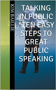 [Baillie, Kim]のTalking In Public - Ten Easy Steps To Great Public Speaking (English Edition)