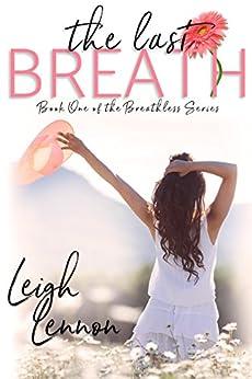The Last Breath (The Breathless Series Book 1) by [Lennon, Leigh]