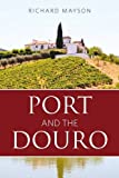 Port and the Douro 2016 (The Infinite Ideas Classic Wine Library)