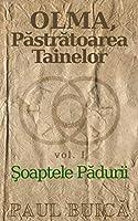 OLMA. Păstrătoarea Tainelor: vol. I - Şoaptele Pădurii (Romanian Edition) (Dhyanna)