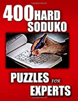 400 HARD SODUKO PUZZLES FOR EXPERTS: LATEST EDITION