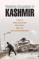 Resisting Occupation in Kashmir (The Ethnography of Political Violence)