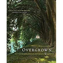 Overgrown: Practices between Landscape Architecture and Gardening (The MIT Press)