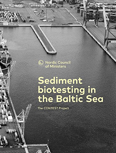 Sediment biotesting in the Baltic Sea: The CONTEST Project (TemaNord Book 2018508) (English Edition)