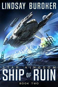 Ship of Ruin (Star Kingdom Book 2) by [Buroker, Lindsay]