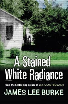 A Stained White Radiance (Dave Robicheaux Book 5) by [Burke, James Lee]