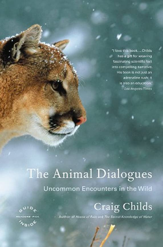 The Animal Dialogues: Uncommon Encounters in the Wild (English Edition)