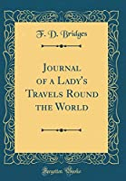Journal of a Lady's Travels Round the World (Classic Reprint)