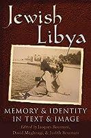 Jewish Libya: Memory and Identity in Text and Image (Modern Jewish History)