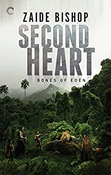 Second Heart: An Anthology (Bones of Eden Book 2) by [Bishop, Zaide]