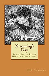 Xiaoming's Day: Graded Chinese Reader: HSK 1 (150-Word Level) (English Edition)