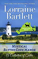 Mystical Blythe Cove Manor: A Collection of Tales (Tales From Blythe Cove Manor)