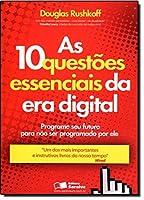 As 10 Questões Essenciais da Era Digital