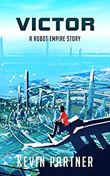 Robot Empire: Victor: A novelette by [Partner, Kevin]