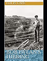 Bob Dylan's Hibbing (EDLIS Café Press Series)