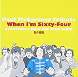 Paul McCartney Tribute When I'm Sixty-Four