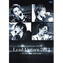 Lead Upturn 2012 ~NOW OR NEVER~ [DVD]