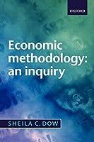 Economic methodology: an inquiry
