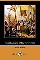 Recollections of Slavery Times