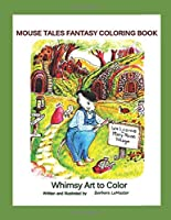 Mouse Tales Fantasy Coloring Book: Whimsy Art To Color