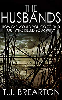 THE HUSBANDS: how far would you go to find out who killed your wife? by [BREARTON, T.J.]