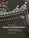 Wood and Wood Joints: Building Traditions of Europe, Japan and China 画像