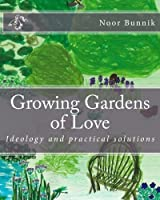 Growing Gardens of Love: Ideology and practical solutions [並行輸入品]