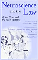 Neuroscience and the Law: Brain, Mind, and the Scales of Justice : A Report on an Invitational Meeting Convened by the American Association for the Advancement of Science and