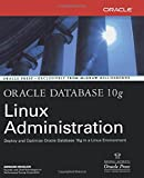Oracle Database 10g Linux Administration (Oracle Press)