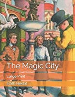 The Magic City: Large Print