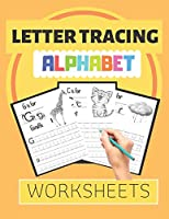 Letter Tracing Alphabet Worksheets: ABC Practis Pages For Kindergarten - Preschoolers Ages 3-6 Education Book
