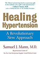 Healing Hypertension: A Revolutionary New Approach (Health)
