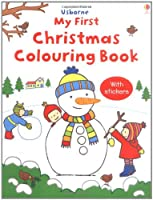 My First Christmas Colouring Book (Usborne First Colouring Books)