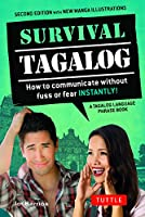 Survival Tagalog Phrasebook & Dictionary: How to Communicate Without Fuss or Fear Instantly! (Survival Series)