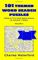 101 THEMED WORD SEARCH PUZZLES: From A to Z and Back Again (A Couple Times) - Volume 4: Travel Size Edition