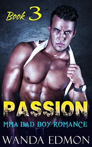 ROMANCE: PASSION (Book 3) (Romance BBW Bad Billionaire MMA Boy Taboo Athletic) (Contemporary Comedy Forbidden Fighter Romantic Badass) (English Edition)