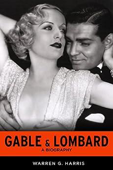 Gable & Lombard: A Biography by [Harris, Warren G.]