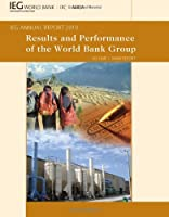 Results and Performance of The World Trade Group: IEG Annual Report 2010: Main Report (Independent Evaluation Group Studies)