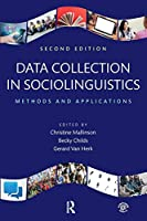 Data Collection in Sociolinguistics: Methods and Applications, Second Edition