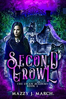 Second Growl (The Lycan Academy Book 2) by [March, Mazzy J.]