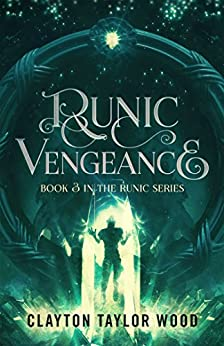 Runic Vengeance (The Runic Series Book 3) by [Wood, Clayton]