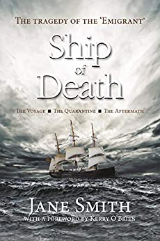 Ship of Death: The Tragedy of the 'Emigrant' by [Smith, Jane]