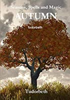 Seasons, Spells and Magic: Autumn