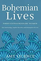 Bohemian Lives: Three Extraordinary Women: Ida Nettleship Sophie Brzeska and Fernande Olivier [並行輸入品]