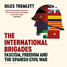 The International Brigades: Fascism, Freedom and the Spanish Civil War