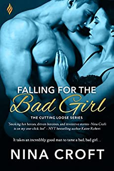 Falling for the Bad Girl (Cutting Loose) by [Croft, Nina]