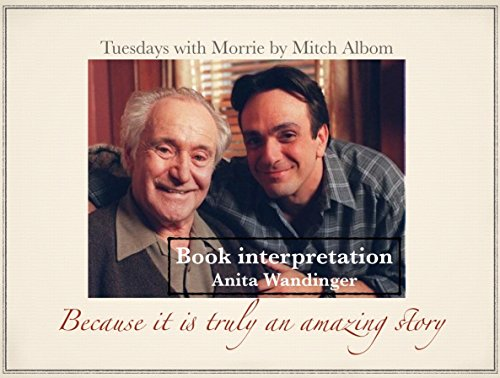an analysis of tuesdays of morrie by mitch albom Mitch albom's tuesdays with morrie by jeffrey hatcher and mitch albom based on the book by mitch albom directed by matt silva july 10-29, 2018 an old man, a young man, & life's greatest lesson.
