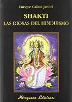 Shakti : las diosas del hinduismo